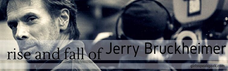 the rise and fall of Jerry Bruckheimer